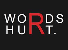 <i>Words Hurt</i>