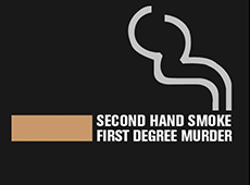 <i>Second Hand Smoke First Degree Murder</i>