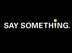 <i>Say Something</i>