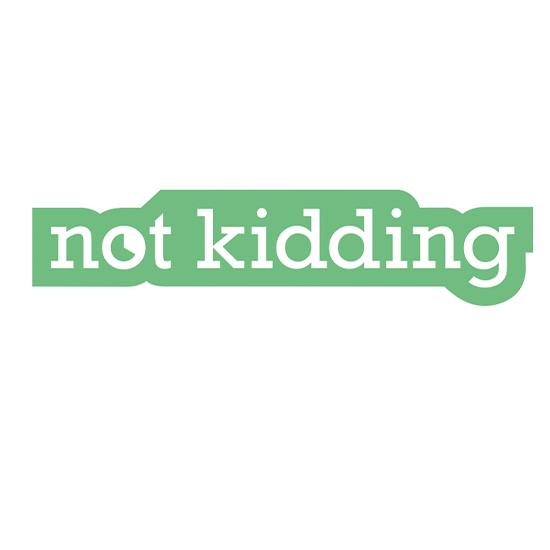 <i>Not Kidding</i>