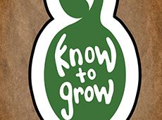 <i>Know to Grow</i>