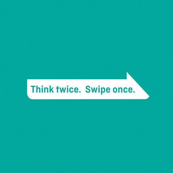 <i>Think Twice. Swipe Once.</i>