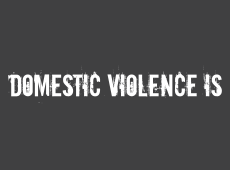<i>Domestic Violence Is</i>