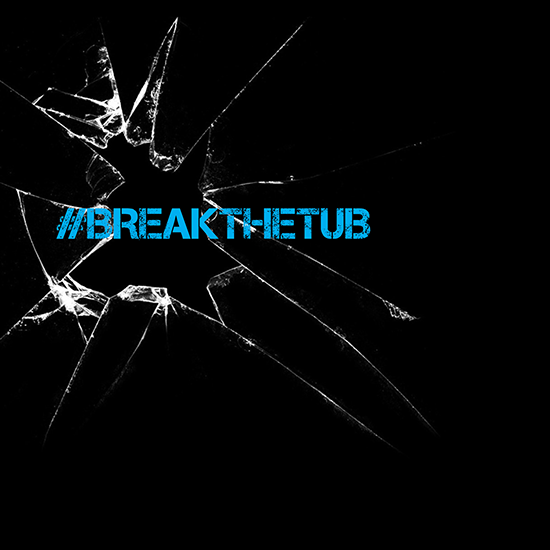 <i>BreakTheTub</i>