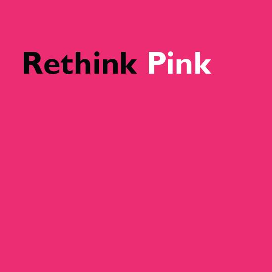 <i>Rethink Pink</i>