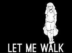<i>Let Me Walk</i>
