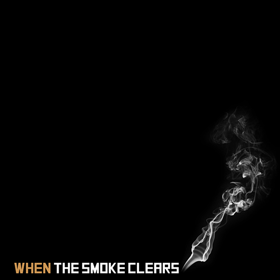 <i>When The Smoke Clears</i>