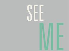 <i>See Me</i>
