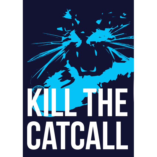 <i>Kill The Catcall</i>