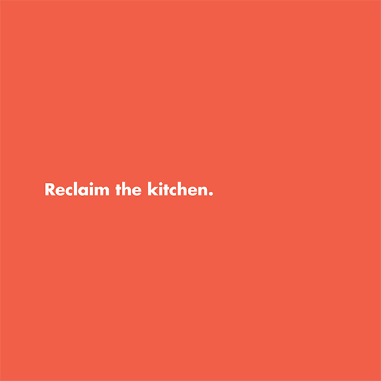 <i>Reclaim the Kitchen</i>