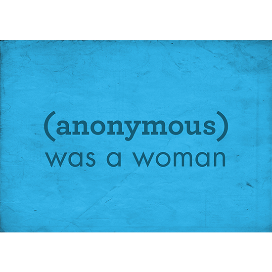 <i>Anonymous was a Woman</i>