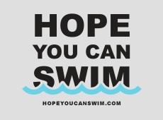 <i>Hope You Can Swim</i>