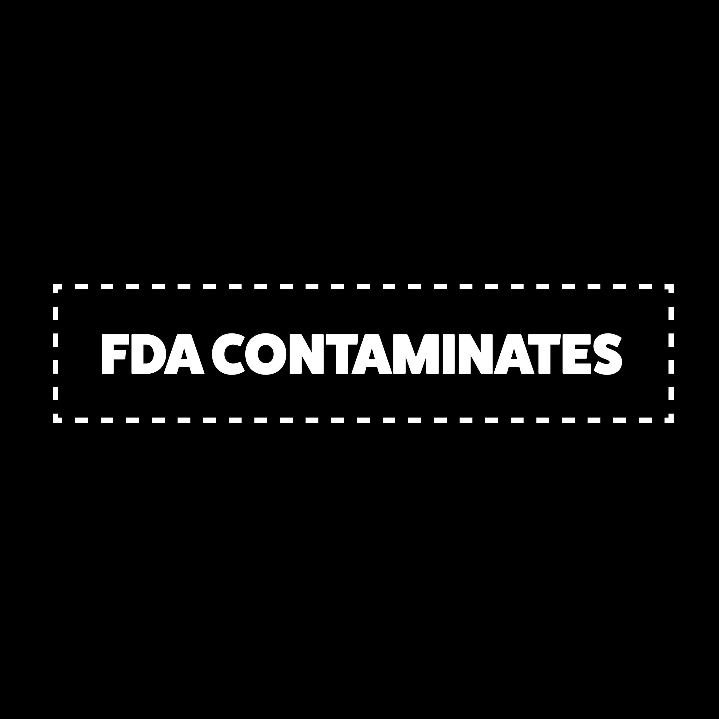 <i>FDA Contaminates</i>