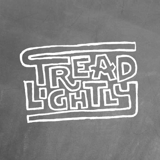 <i>Tread Lightly</i>