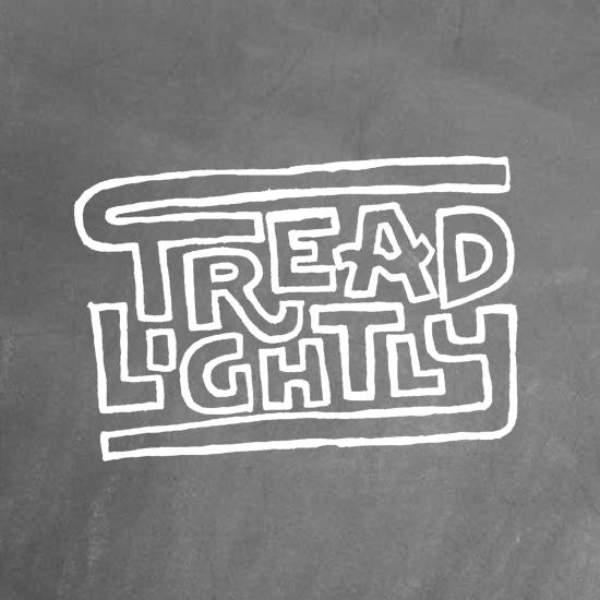<i>Tread Lightly</i>