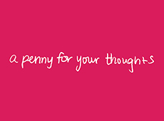 <i>A Penny for your Thoughts</i>