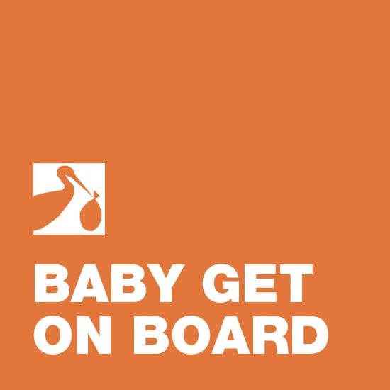 <i>Baby Get On Board</i>