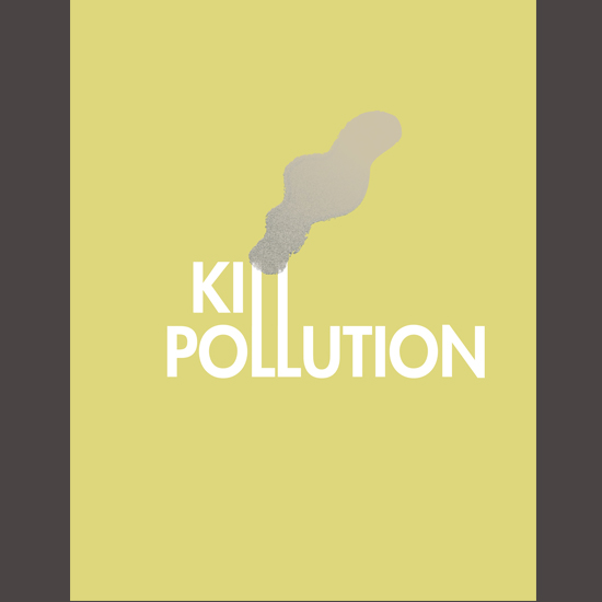 <i>Kill Pollution</i>