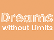 <i>Dreams Without Limits</i> Video