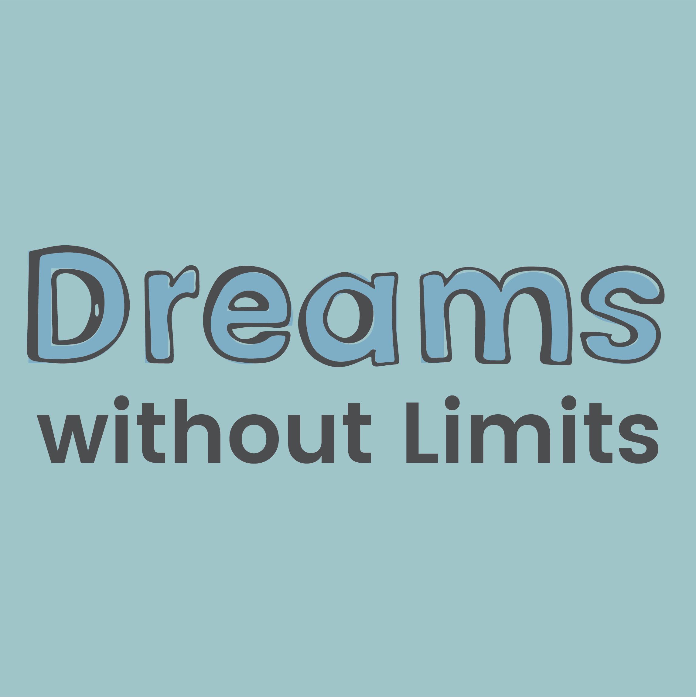 <i>Dreams Without Limits</i>