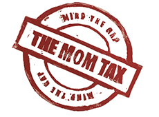 <i>The Mom Tax</i>
