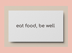 <i>Eat Food, Be Well</i>