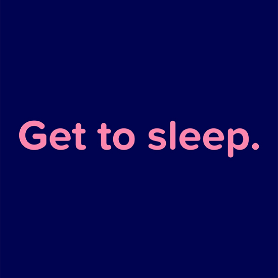 <i>Get To Sleep</i>