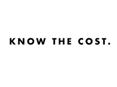 <i>Know The Cost.</i>