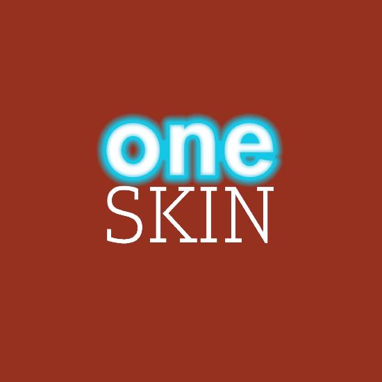 <i>One Skin</i>