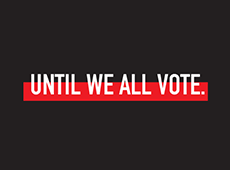 <i>Until We All Vote</i>