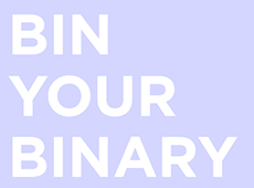 <i>Bin Your Binary</i>
