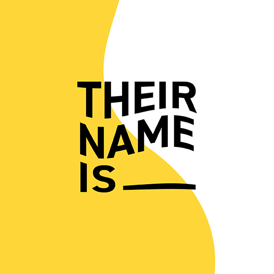<i>Their Name Is _____ </i>