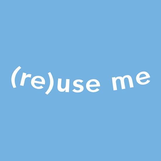 <i>(Re)use Me</i>