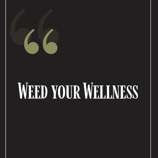 <i>Weed Your Wellness</i>