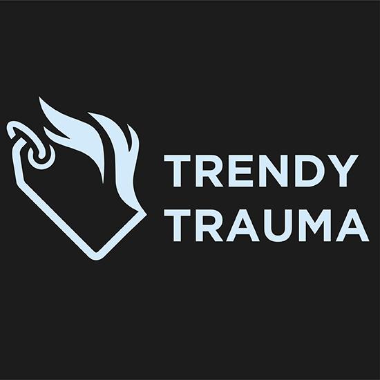 <i>Trendy Trauma</i>