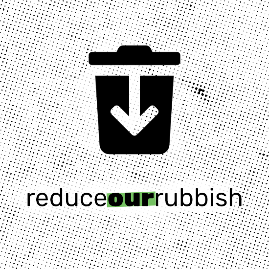 <i>Reduce Our Rubbish</i>