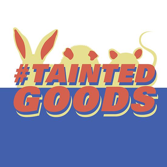<i>#Tainted Goods</i>