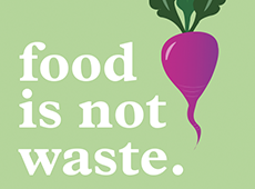 <i>Food Is Not Waste</i>