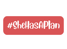 <i>#SheHasAPlan</i>