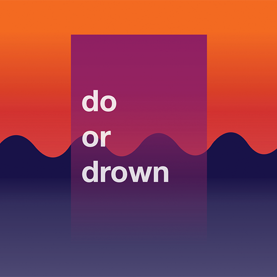 <i>Do or Drown</i>