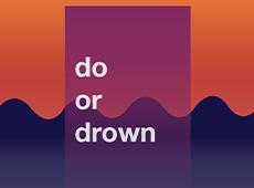 <i>Do or Drown</i>
